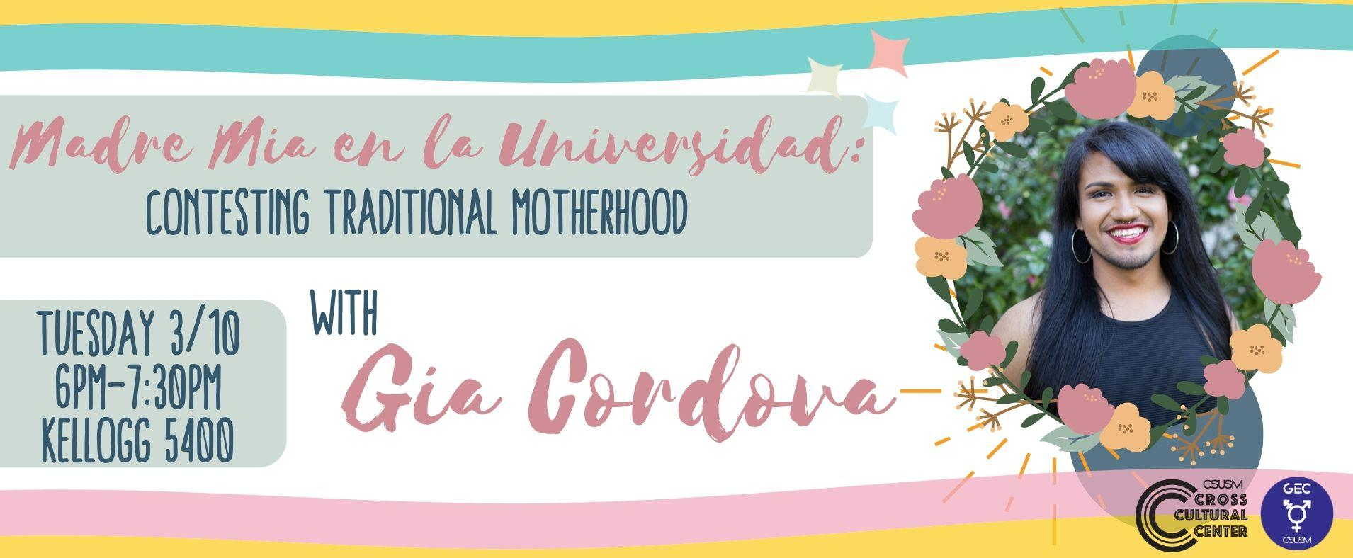 Activist Lab - Madre Mia en la Universidad: Contesting Traditional Motherhood w/ Gia Cordova - Tuesday March 10, 2020 - 6PM to 8:30PM -  Kellogg 5400