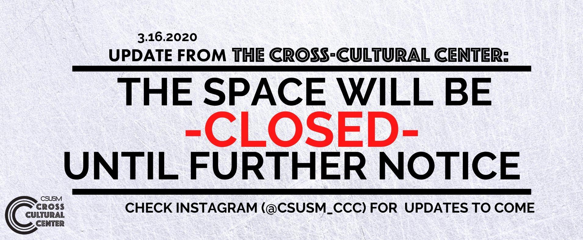 Cross-Cultural Center space closed - Check our Instagram for updates to come