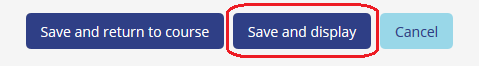 "save options, select ""save and display"""